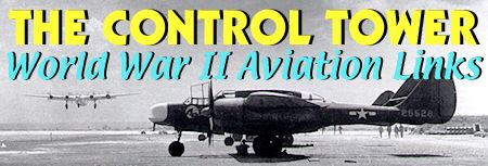 The Control Tower: The Web's Largest Collection od World War II Avaition Links